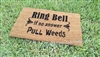 Ring Bell If No Answer Pull Weeds Custom Doormat by Killer Doormats