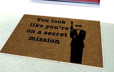 You Look Like You're On A Secret Mission Doormat by Killer Doormats