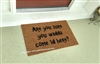 Are You Sure You Wanna Come In Here? Custom Doormat by Killer Doormats