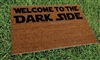 Welcome to the Dark Side Custom Fandom Doormat by Killer Doormats