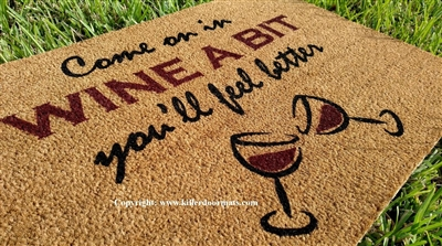 Come On In Wine A Bit You'll Feel Better Custom Doormat By Killer Doormats