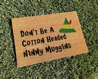 Don't Be A Cotton Headed Ninny Muggins Custom Hand Painted Funny Elf Fandom Holiday Seasonal Welcome Door Mat by Killer Doormats