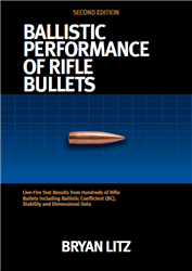 Ballistic Performance of Rifle Bullets 2nd Edition- Out of Stock!