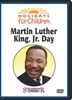 Holidays For Children: Martin Luther King Jr Day