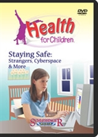 Health For Children: Staying Safe: Strangers, Cyberspace & More