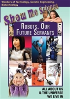 Show Me Science: Technology - Robots, Our Future Servants DVD