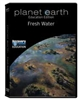 Planet Earth: Fresh Water