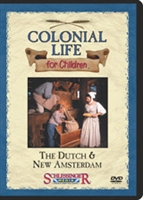 Colonial Life For Children: The Dutch & New Amsterdam