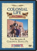 Colonial Life For Children: The Spanish & Colonial Santa Fe