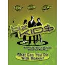 Biz Kids What Can You Do With Money?
