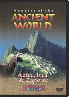 Wonders Of The Ancient World: Aztec, Inca & Zapotec