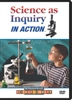 Science as Inquiry in Action