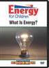 Energy for Children: What Is Energy