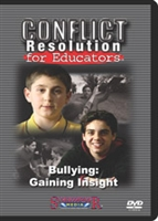 Conflict Resolution for Educators: Bullying: Gaining Insight
