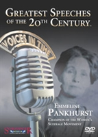 Greatest Speeches of the 20th Century: Emmeline Pankhurst: Champion of the Women's Suffrage Movement