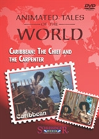 Animated Tales of the World: Caribbean: The Chief and the Carpenter