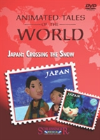 Animated Tales of the World: Japan: Crossing the Snow