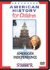 American History for Children: American Independence