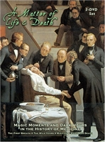 Matter of Life and Death: Magic Moments and Dark Hours in the History of Medicine DVD