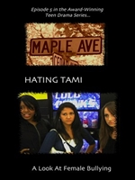 Maple Ave Series - Hating Tami: A Look at Female Bullying - DVD