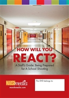 How Will You React? A Staff's Guide: Prepared for a School Shooting DVD