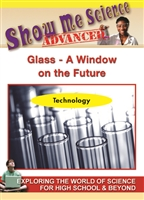 Show Me Science Advanced - Technology : Science Technology - Glass A Window on the Future DVD