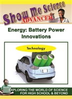 Show Me Science Advanced - Technology : Energy: Battery Power Innovations DVD