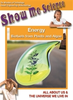 Show Me Science: Technology Series: Energy - Biofuels from Plants & Algae DVD