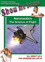 Show Me Science: Technology Series: Aeronautics  The Science of Flight DVD