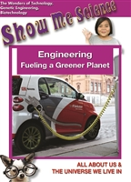 Show Me Science: Technology Series: Engineering - Fueling a Greener Planet DVD