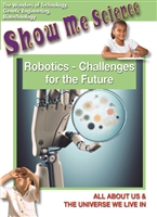 Show Me Science: Technology Series: Robotics - Challenges for the Future DVD