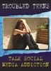 Troubled Teens Talk Addiction: Troubled Teens Talk Social Media Addiction DVD