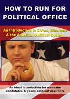 How to Run for Political Office: Introduction to Civics, Elections & the American Political System DVD
