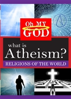Oh My God Series: What is Atheism? (CE7820)
