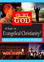 Oh My God Series: What is Evangelical Christianity? (CE7821)