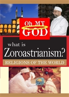 Oh My God Series: What is Zoroastrianism? (CE7824)