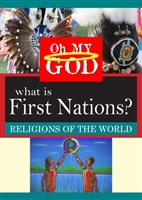 Oh My God Series: What is First Nations? (CE7827)