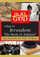 Oh My God Series: What is Jerusalem - The Seeds of Judaism? (CE7832)