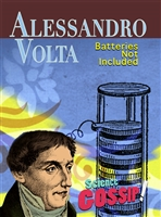 Science Gossip:  Alessandro Volta, Batteries Not Included (#CE7891)