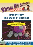 Show Me Science Advanced - Immunology - The Study of Vaccines (CE7972) DVD