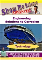 Show Me Science Advanced: Engineering - Solutions to Corrosion (CE7979) DVD