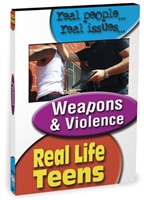 Real Life Teens Series: Weapons & Violence