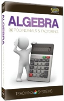 Teaching Systems Algebra Module 6: Polynomials & Factoring DVD