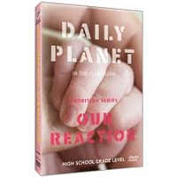Daily Planet in the Classroom: Nutrition: The Human Body-Our Reaction DVD