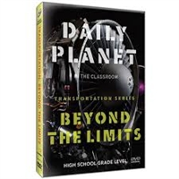 Daily Planet in the Classroom Transportation:  Beyond the Limits DVD