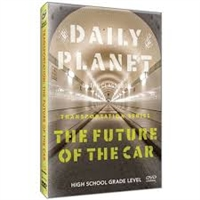 Daily Planet in the Classroom Transportation: The Future of the Car DVD