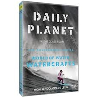 Daily Planet in the Classroom Environment: World of Water-Watercrafts DVD