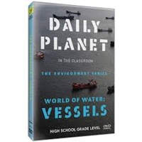 Daily Planet in the Classroom Environment: World of Water- Vessels DVD