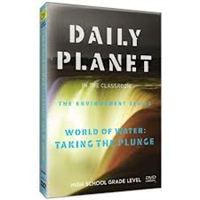 Daily Planet in the Classroom Environment: World of Water- Taking the Plunge DVD