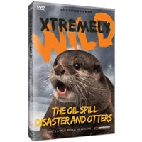 Xtremely Wild: The Oil Spill Disaster & Otters DVD